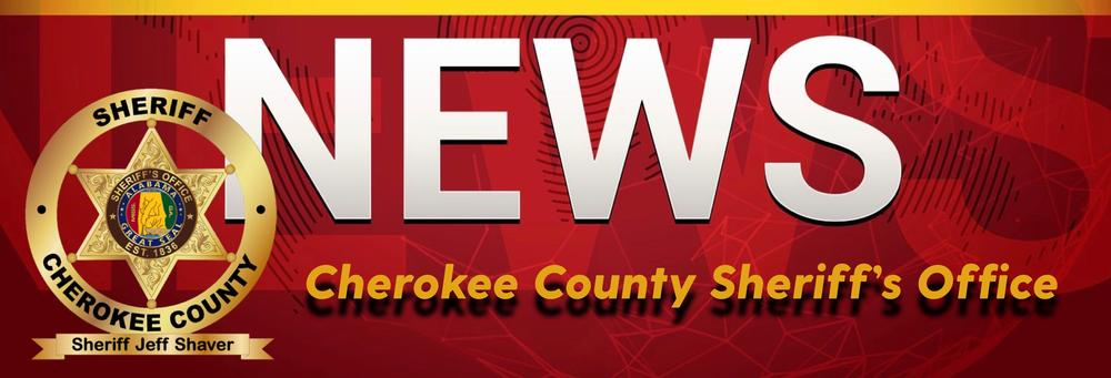 News from Cherokee County Sheriff's Office